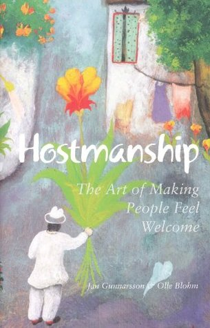 Hostmanship; The Art of Making People Feel Welcome - Jan Gunnarson & Olle Blohm