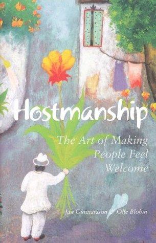 Hostmanship; The Art of Making People Feel Welcome - Jan Gunnarson & Olle Blohm